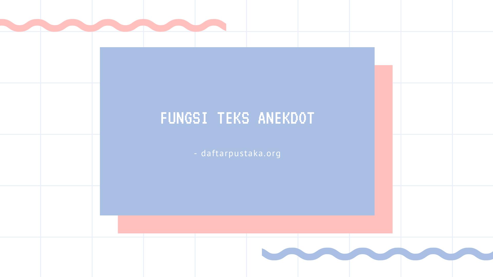 fungsi teks anekdot